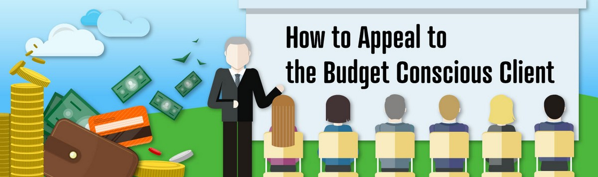 How to Appeal to the Budget Conscious Client