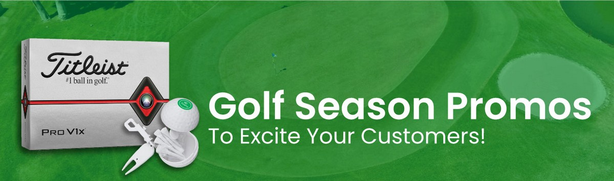 Golf Season Promos to Excite Your Customers!